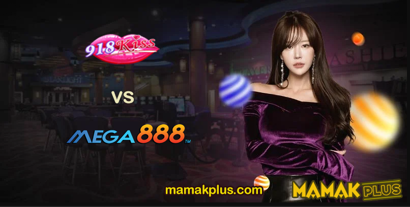 918kiss vs Mega888
